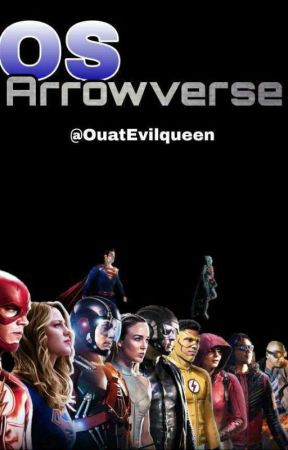 One Shot Arrowverse by OuatEvilqueen
