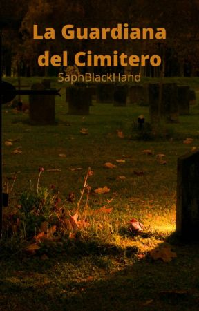 La Guardiana del Cimitero by SaphBlackHand