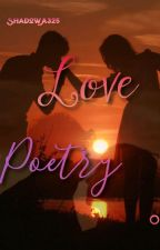 Love Poems by ShadowA325