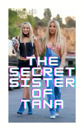 The secret sister of tana by Prettybuterfly07