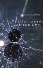 The Beginning of the End by itsgudinthehood