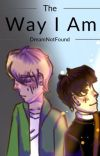 The Way I Am (DreamNotFound) cover