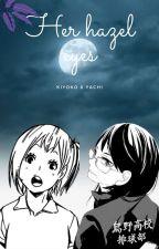 Her Hazel Eyes ( Yachi x Kiyoko) by rainbowwhine