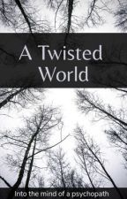 A Twisted World by JFcanwrite