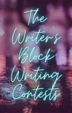 The Writer's Block Writing Contests by -TheWritingFox