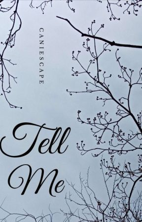 Tell Me (Oneshot) by caniescape
