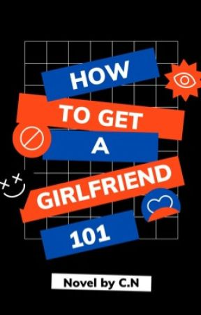 How to get a Girlfriend 101  by chez_writes