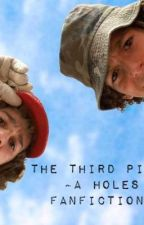 The Third Piece. A holes fanfiction. by helpitsprobs2am