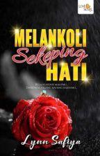Melankoli Sekeping Hati - Lynn Safiya by LoveNovelPublishing