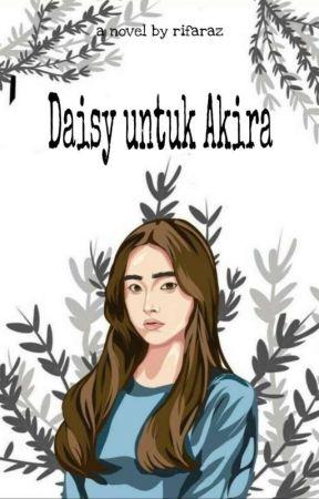 Daisy untuk Akira (On Going) by Rifaraz