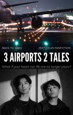3 Airports, 2 Tales by back_to_yang
