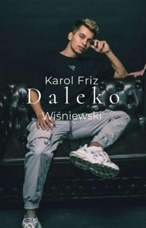 Daleko - Karol Friz Wiśniewski | WERSJA ODŚWIEŻONA by trombowabombowa