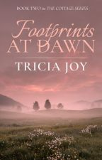 Footprints At Dawn (Book 2) by tricia-joy