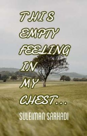 This empty feeling in my chest...  by endingtoday2021
