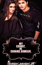 My Knight In Shining Armour  by Saniya_tasniya_16