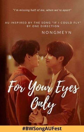 For Your Eyes Only   BrightWin SongFic AU by nongmeyn