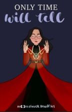 Only Time Will Tell by haileypotter3107