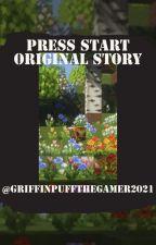 Press Start by GriffinPufftheGamer