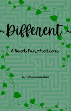 Different - The Maze Runner: A Newt fanfic by HotChocolate2020