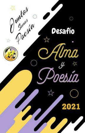 Desafío ALMA Y POESÍA 2021 (En Curso) by Juntos_Somos_Poesia