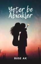Yeter Be Abicikler by BuseAk196