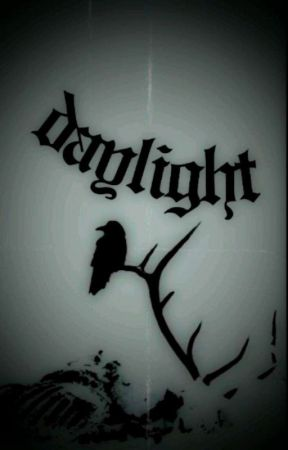 DAYLIGHT , until dawn by whxeler