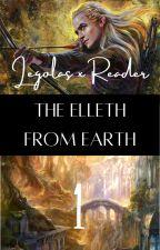 The Elleth From Earth - Legolas x Reader by Fuzzycat408