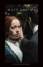 Wait For Me - anne & gilbert by avonlea_ethereal