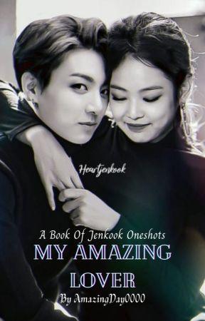 My Amazing Lover| A Book Of Jenkook Oneshots by AmazingDay0000