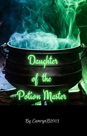 The Daughter of The Potion Master by CamrynB2003
