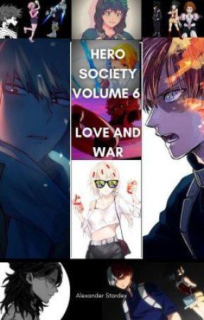 Hero Society Vol 6: Love And War by AlexanderStardex