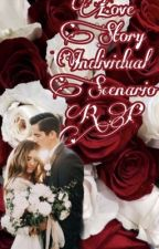 Love Story Individual Scenario RP {Open} by BeckyMerari1909