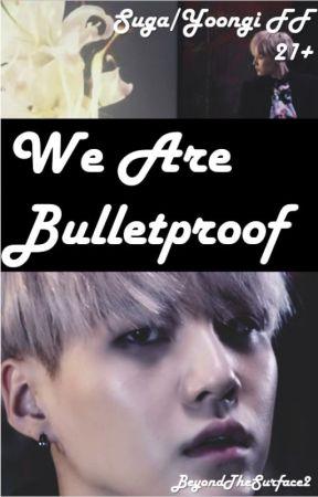 We Are Bulletproof | MYG (21+) by BeyTheSurf2