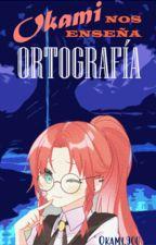 Okami nos enseña ortografía by okami900