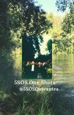 5SOS One Shots by 5SOSQuarantea