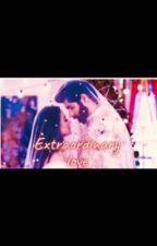 Extraordinary Love by ItsAnudia