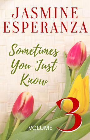Sometimes You Just Know - Volume 2 by JasmineEsperanzaPHR