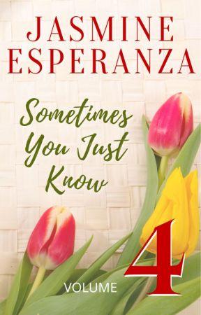 Sometimes You Just Know - Volume 3 by JasmineEsperanzaPHR