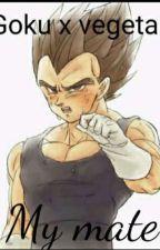 Goku x vegeta My Mate by Anime_Weeb769
