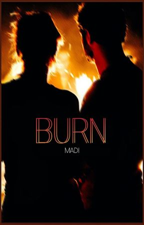 Burn by yeaboiiboybutimagirl