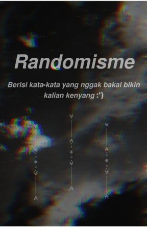【Randomisme】 by dinaarr_