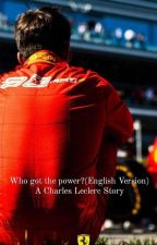Who got the power?(English Version)-A Charles Leclerc Story by Mysweety_