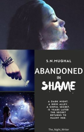 Abandoned in Shame by The_Night_Writer