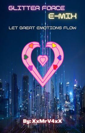 Glitter Force E-MIX / Emotion Mix Precure by XxMrV4xX