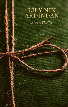 Lily'nin Ardından by AlwaysFidelius