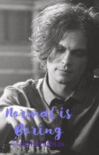 Normal is Boring (Spencer Reid/Criminal Minds) by alittlebitbias
