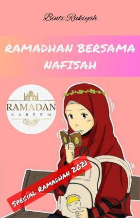 RAMADHAN BERSAMA NAFISAH by binti_offc