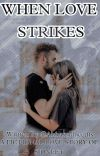 When Love Strikes(Completed) cover