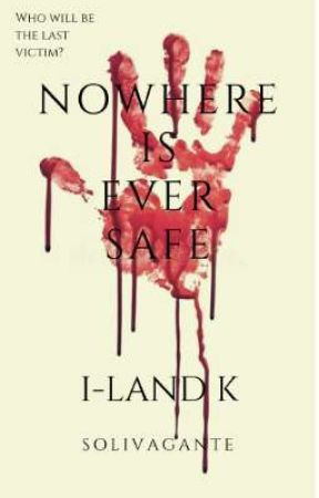 Nowhere Is Ever Safe    I-Land K [ Season 1 ] by solivagante