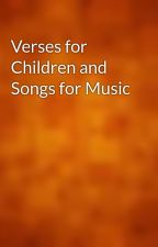 Verses for Children and Songs for Music by gutenberg